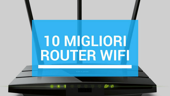 i migliori router wifi